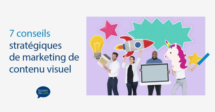 7 conseils stratégiques de marketing visuel