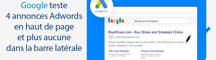 Google teste 4 annonces Adwords en haut de page et plus aucune dans la barre latérale