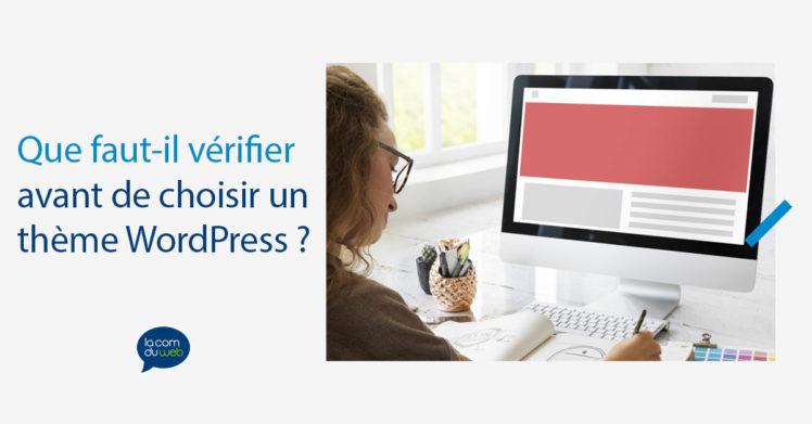 Que faut-il vérifier avant de choisir un thème WordPress ?
